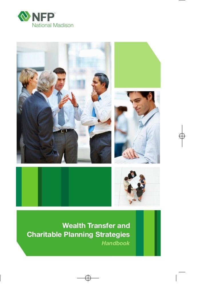 Wealth Transfer andCharitable Planning Strategies                     Handbook