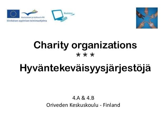 Charity organizations* * *Hyväntekeväisyysjärjestöjä4.A & 4.BOriveden Keskuskoulu - Finland