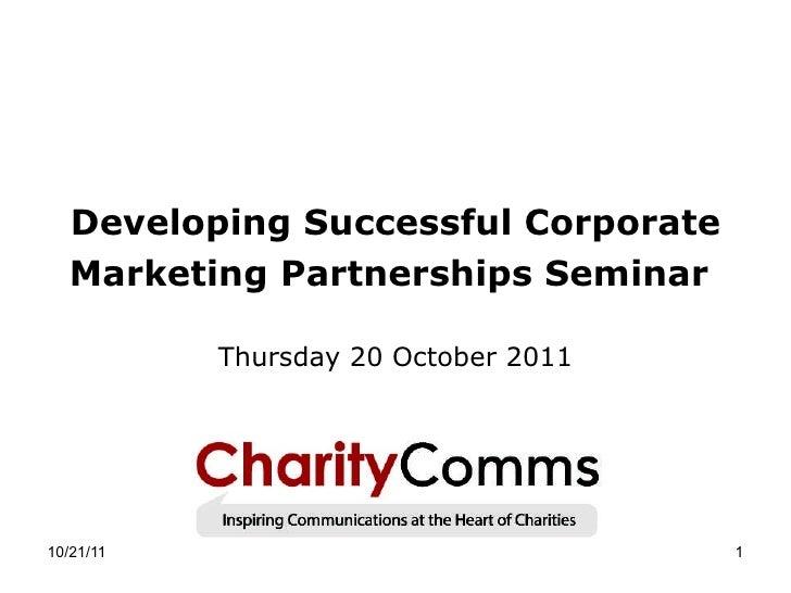 Developing Successful Corporate Marketing Partnerships Seminar   Thursday 20 October 2011