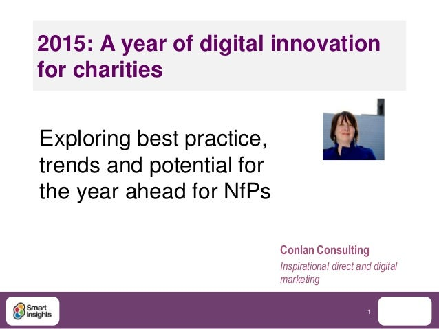 1 2015: A year of digital innovation for charities Exploring best practice, trends and potential for the year ahead for Nf...
