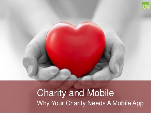 Charity and Mobile Why Your Charity Needs A Mobile App