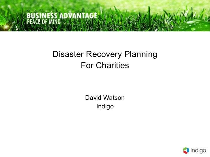 Disaster Recovery Planning For Charities David Watson Indigo