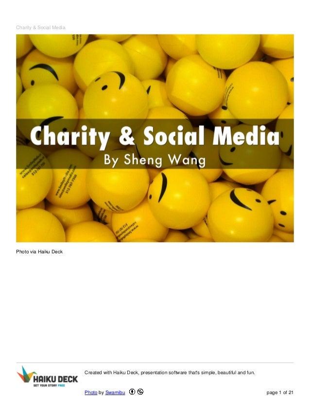 Charity & Social Media Photo via Haiku Deck Created with Haiku Deck, presentation software that's simple, beautiful and fu...