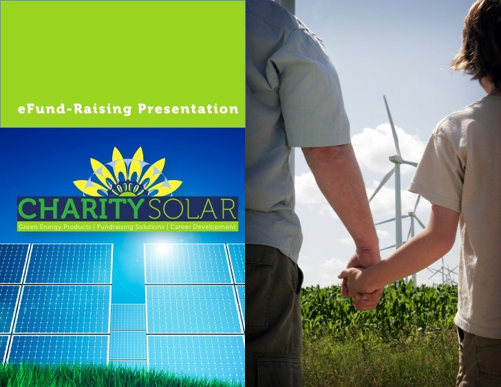 eFund-Raising Presentation     ChARITYSOLAR Green Energy Products | Fundraising Solutions | Career Development