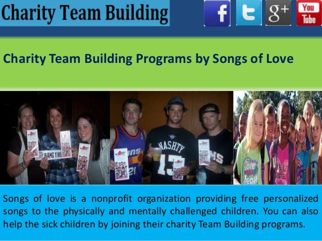 Charity Team Building Programs by Songs of Love Songs of love is a nonprofit organization providing free personalized song...