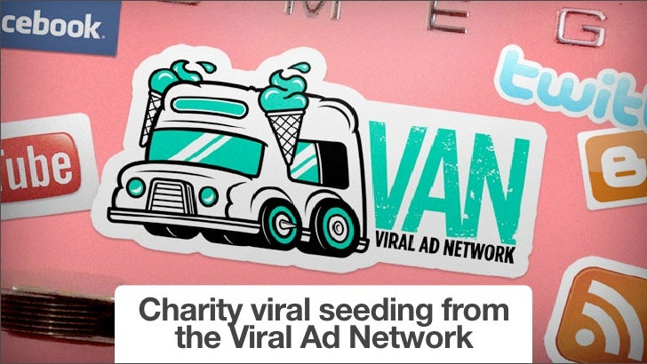 Charity viral seeding from   the Viral Ad Network