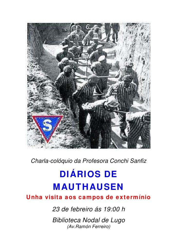 Charla-colóquio da Profesora Conchi Sanfiz          DIÁRIOS DE         MAUTHAUSENUnha visita aos campos de extermínio     ...