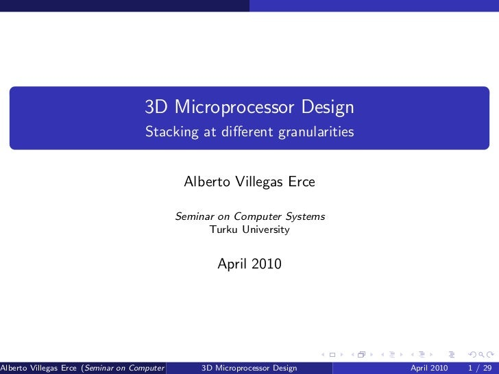 3D Microprocessor Design                                     Stacking at different granularities                           ...