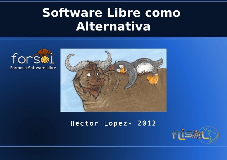 Software Libre como     Alternativa   Hector Lopez- 2012