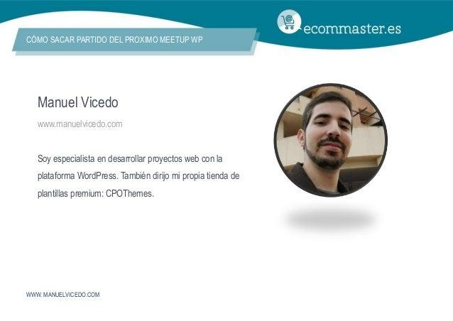 III Congreso Ecommaster - Cómo sacar partido del próximo Meetup WP Slide 2