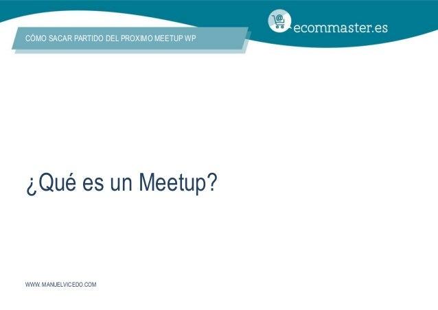 III Congreso Ecommaster - Cómo sacar partido del próximo Meetup WP Slide 3