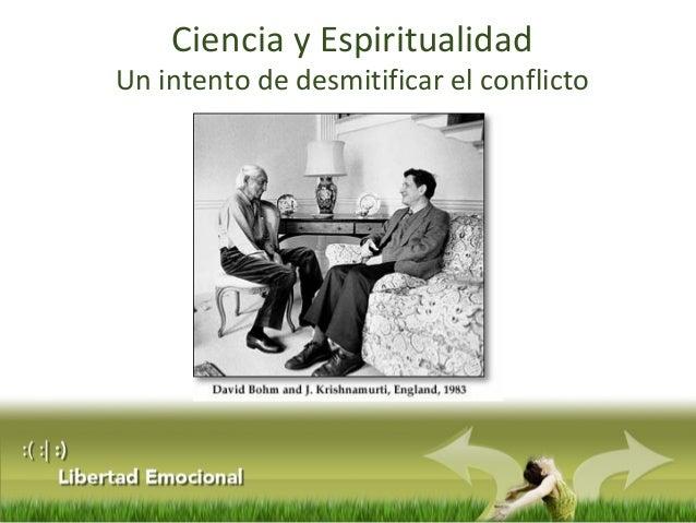 Ciencia y EspiritualidadUn intento de desmitificar el conflicto