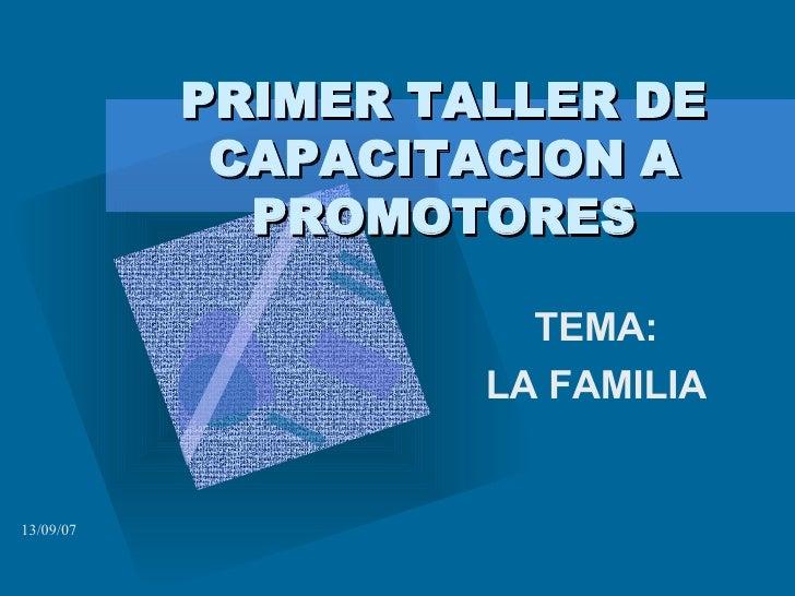 PRIMER TALLER DE CAPACITACION A PROMOTORES TEMA: LA FAMILIA