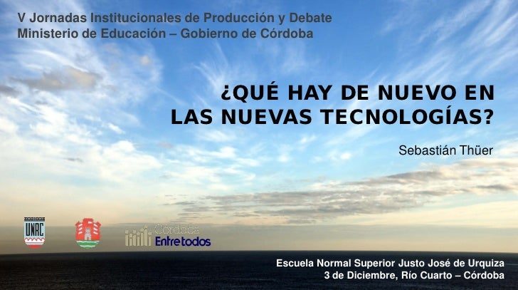 V Jornadas Institucionales de Producción y DebateMinisterio de Educación – Gobierno de Córdoba                           ¿...