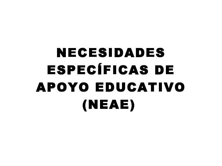 NECESIDADES ESPECÍFICAS DE APOYO EDUCATIVO (NEAE)