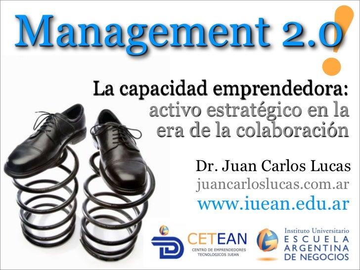 Management 2.0    La capacidad emprendedora:                                !          activo estratégico en la           ...
