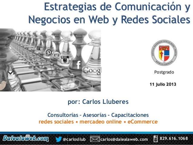 Estrategias de Comunicación y Negocios en Web y Redes Sociales por: Carlos Lluberes Consultorías – Asesorías - Capacitacio...