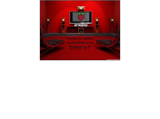 Monta tu centro multimedia con Raspberry Pi