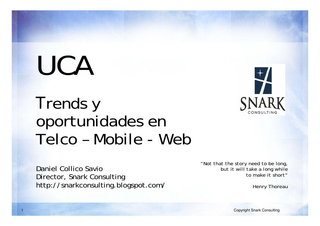 "UCA     Trends y     oportunidades en     Telco – Mobile - Web                                            ""Not that the st..."