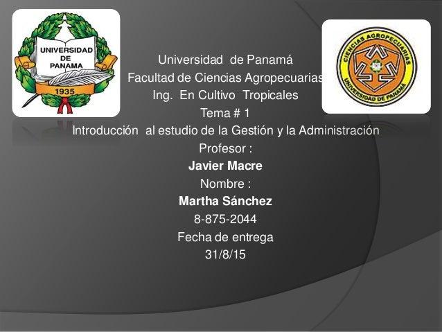 Universidad de Panamá Facultad de Ciencias Agropecuarias Ing. En Cultivo Tropicales Tema # 1 Introducción al estudio de la...
