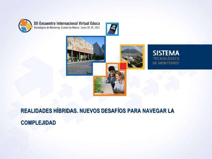 Virtual Educa mexico 2011. Realidades hibridas, charla introductoria Slide 2