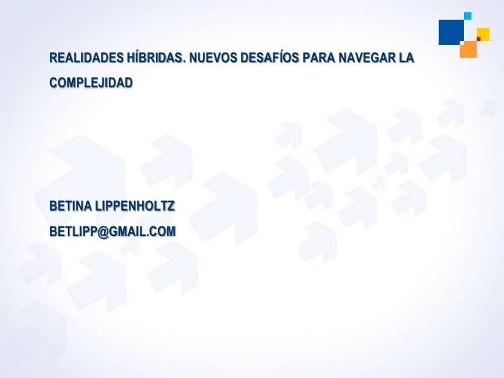 Virtual Educa mexico 2011. Realidades hibridas, charla introductoria Slide 3