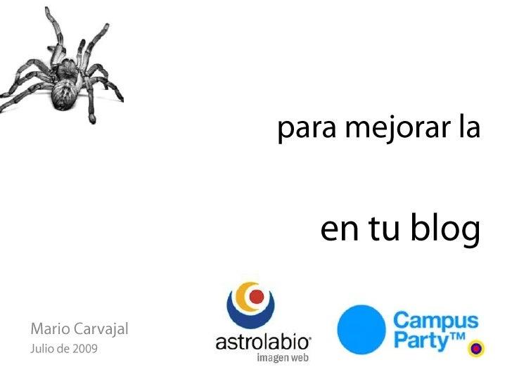10 ideas para mejorar laaccesibilidad web en tu blog<br />Mario Carvajal<br />Julio de 2009<br />