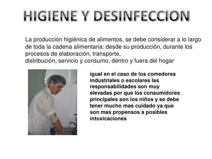 HIGIENE Y DESINFECCION<br />La producción higiénica de alimentos, se debe considerar a lo largo de toda la cadena alimenta...