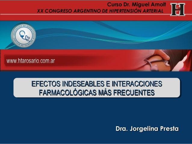 Dra. Jorgelina PrestaDra. Jorgelina PrestaEFECTOS INDESEABLES E INTERACCIONESEFECTOS INDESEABLES E INTERACCIONESFARMACOLÓG...