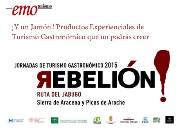 Turismo gastronómico / La Rebelión del Jamón Slide 1