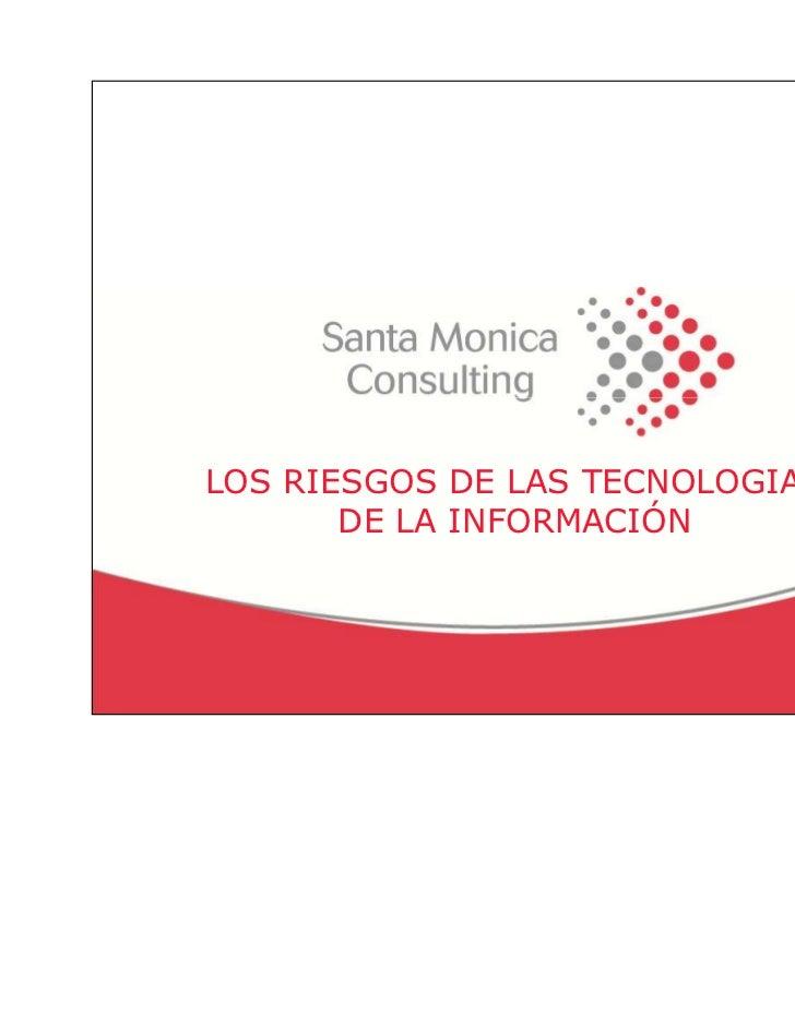 LOS RIESGOS DE LAS TECNOLOGIAS       DE LA INFORMACIÓN                                 1