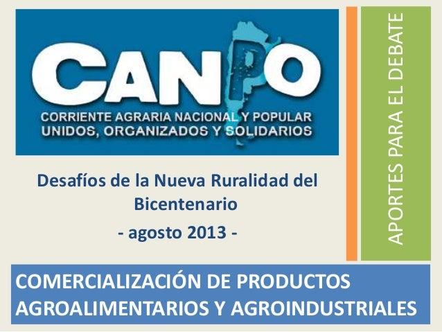 COMERCIALIZACIÓN DE PRODUCTOS AGROALIMENTARIOS Y AGROINDUSTRIALES APORTESPARAELDEBATE Desafíos de la Nueva Ruralidad del B...