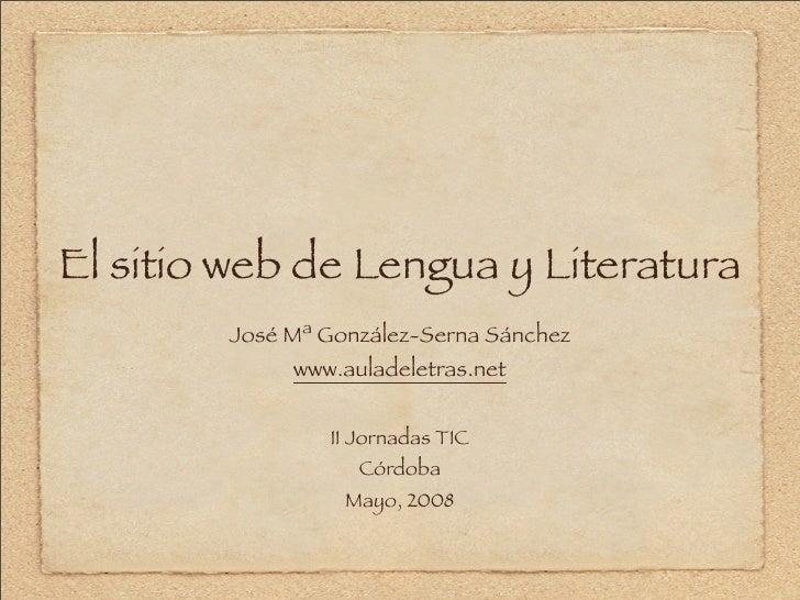 El sitio web de Lengua y Literatura         José Mª González-Serna Sánchez              www.auladeletras.net              ...