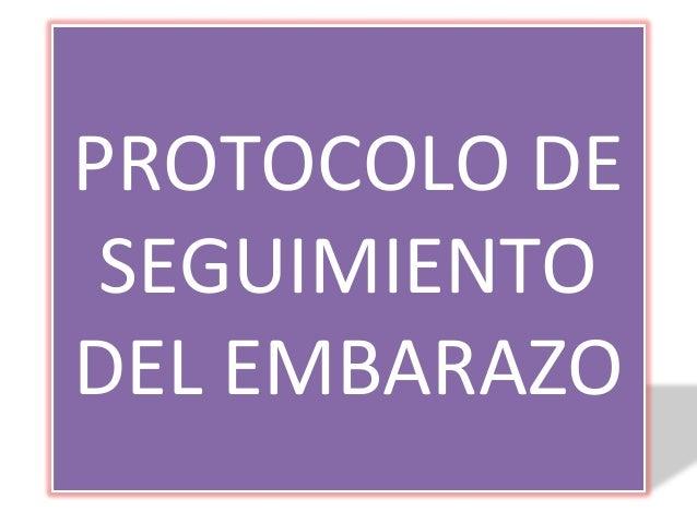 PROTOCOLO DE SEGUIMIENTO DEL EMBARAZO
