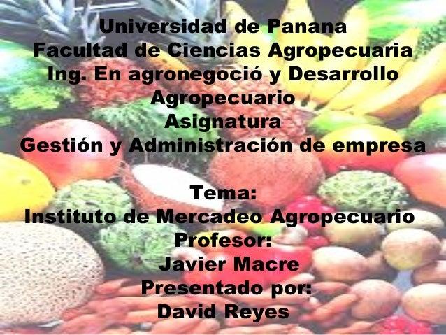 Universidad de PananaFacultad de Ciencias AgropecuariaIng. En agronegoció y DesarrolloAgropecuarioAsignaturaGestión y Admi...