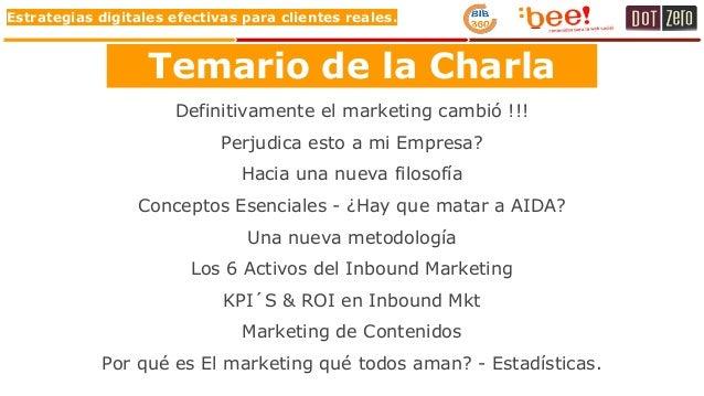 Estrategias digitales efectivas para clientes reales. Temario de la Charla Definitivamente el marketing cambió !!! Perjudi...