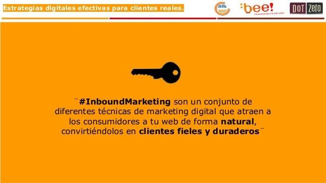 Estrategias digitales efectivas para clientes reales. ¨#InboundMarketing son un conjunto de diferentes técnicas de marketi...