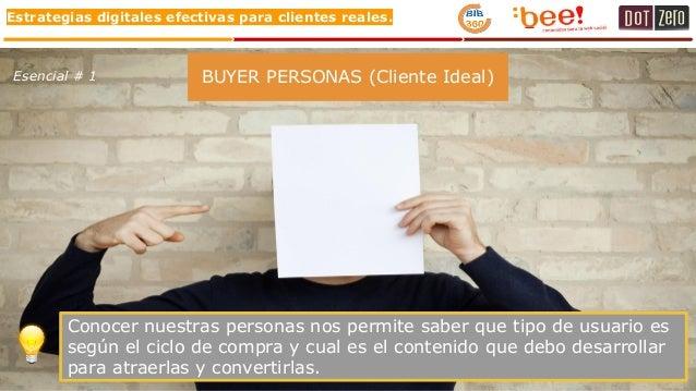 Estrategias digitales efectivas para clientes reales. Conocer nuestras personas nos permite saber que tipo de usuario es s...