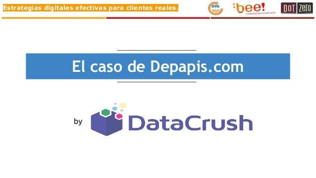 Estrategias digitales efectivas para clientes reales. El caso de Depapis.com by