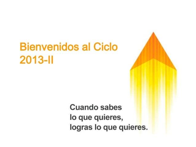 Bienvenidos al Ciclo 2013-II