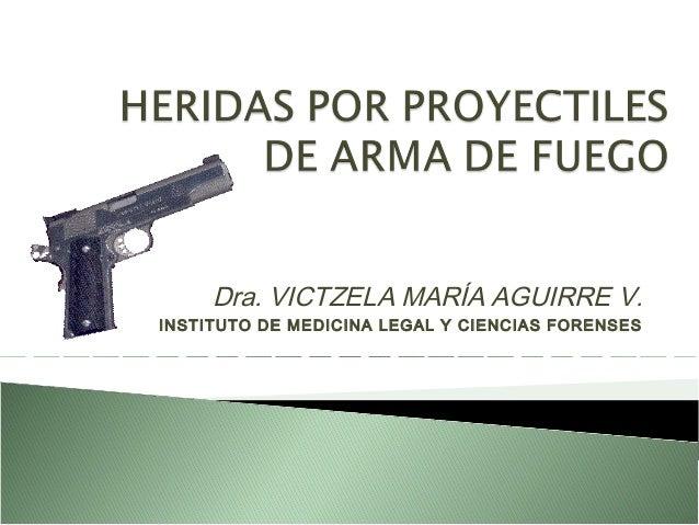 Dra. VICTZELA MARÍA AGUIRRE V. INSTITUTO DE MEDICINA LEGAL Y CIENCIAS FORENSES