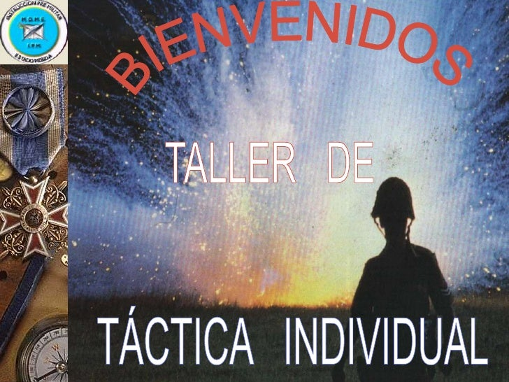 TEMARIO1.- INTRODUCCIÓN.2.- BREVE EVOLUCIÓN HISTORICA.3.- ELEMENTOS DE LA TÁCTICA INDIVIDUAL.4.- CAMUFLAJE. (GENERALIDADES...