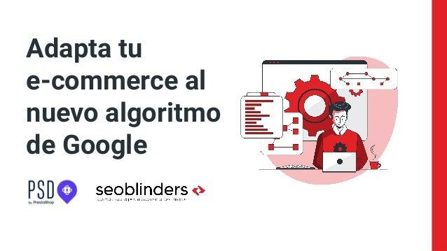 Adapta tu e-commerce al nuevo algoritmo de Google