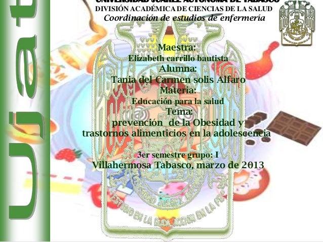 UNIVERSIDAD JUÁREZ AUTÓNOMA DE TABASCO DIVISIÓN ACADÉMICA DE CIENCIAS DE LA SALUD Coordinación de estudios de enfermería M...