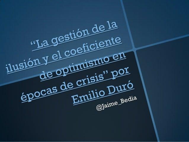 """ Dentro de la serie de eventos Afterwork de ASCEGA, Emilió Duró impartirá una charla sobre """"La gestión de la ilusión y el..."""