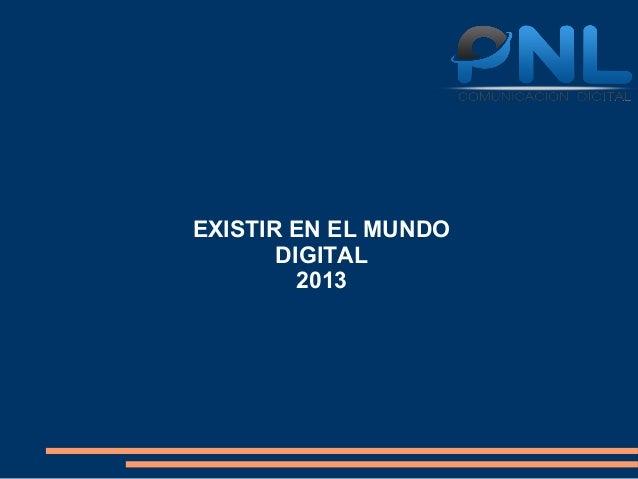 EXISTIR EN EL MUNDO       DIGITAL         2013