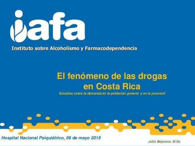 El fenómeno de las drogas en Costa Rica Estudios sobre la demanda en la población general y en la juventud Instituto sobre...