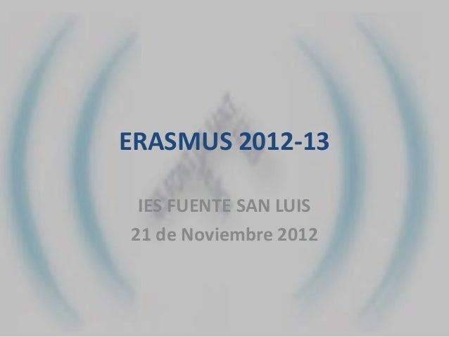 ERASMUS 2012-13 IES FUENTE SAN LUIS21 de Noviembre 2012