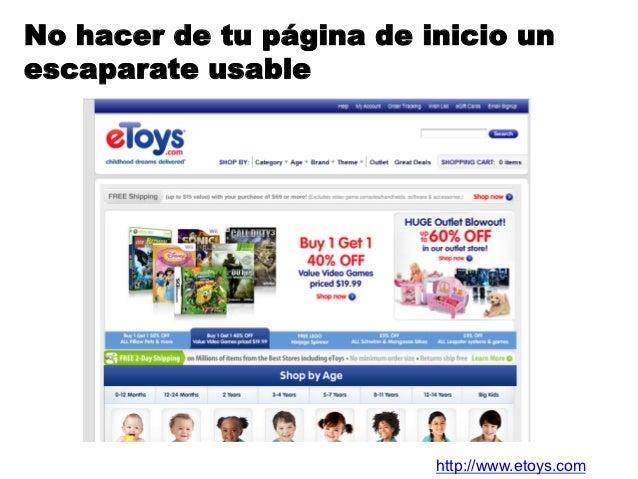 No hacer de tu página de inicio unescaparate usable                          http://www.etoys.com