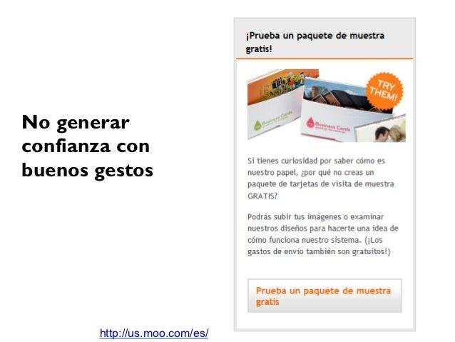 No generarconfianza conbuenos gestos       http://us.moo.com/es/